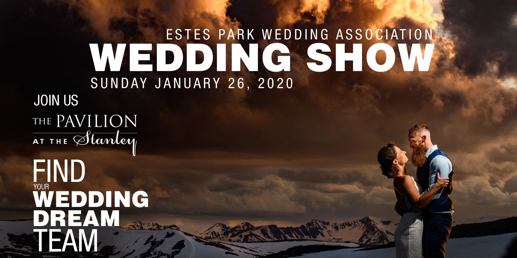 Estes Park Wedding Association Wedding Show will be Sunday, January 26, 2020. Join us at The Pavilion at the Stanley